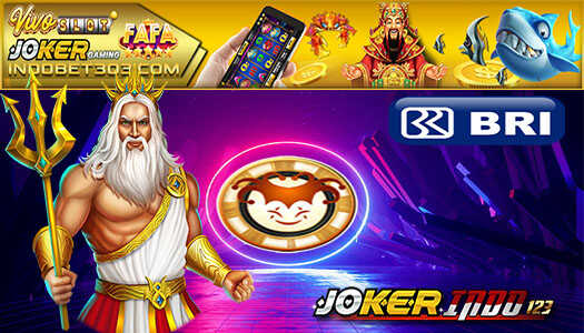 Deposit BRI 24 Jam Game Slot Joker Gaming
